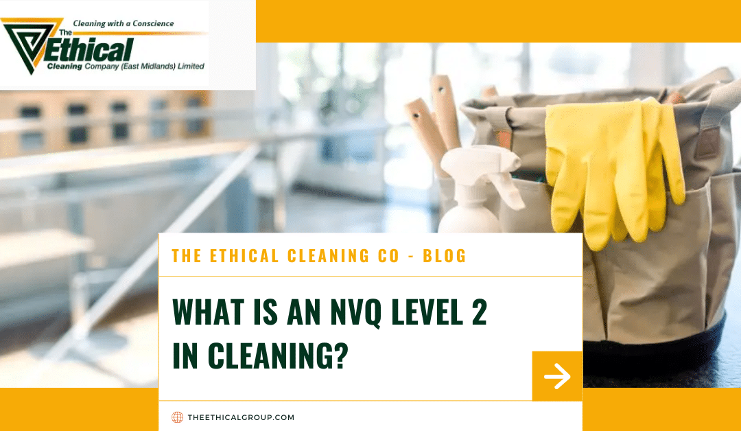 What Is An NVQ Level 2 In Cleaning?